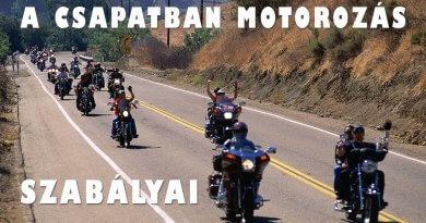 A csapatban motorozás szabályai