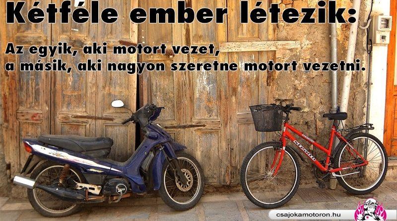 Kétféle motoros létezik