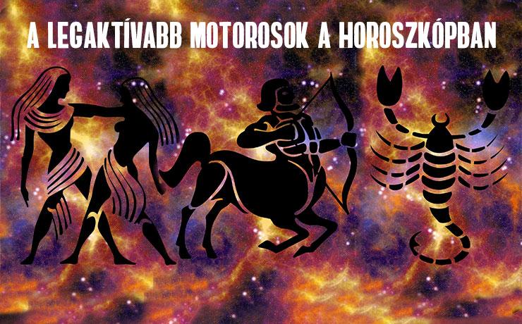 a legaktivabb motorosok a horoszkopban