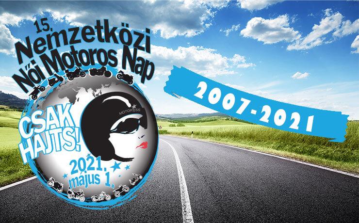 15. Nemzetközi Női Motoros Nap 2007-2021